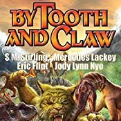 By Tooth and Claw: Clan of the Claw, Book 2 | Mercedes Lackey, Cody Martin, S. M. Stirling, Eric Flint, Jody Lynn Nye