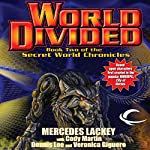 World Divided: Book Two of the Secret World Chronicle | Mercedes Lackey,Cody Martin,Dennis Lee,Veronica Giguere