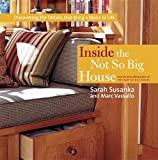 Inside the Not So Big House: Discovering the Details That Bring a Home to Life (Susanka) (1561589845) by Susanka, Sarah