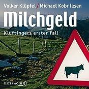 Milchgeld (Kommissar Kluftinger 1) | Volker Klüpfel, Michael Kobr