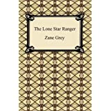 The Lone Star Ranger: a romance of the border [with Biographical Introduction]