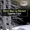 Three Days to Forever: A Mac Faraday Mystery, Book 9 Audiobook by Lauren Carr Narrated by C.J. McAllister