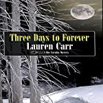 Three Days to Forever: A Mac Faraday Mystery, Book 9 | Lauren Carr