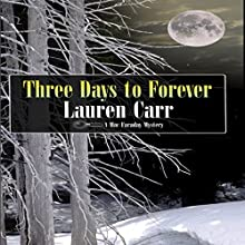 Three Days to Forever: A Mac Faraday Mystery, Book 9 | Livre audio Auteur(s) : Lauren Carr Narrateur(s) : C.J. McAllister