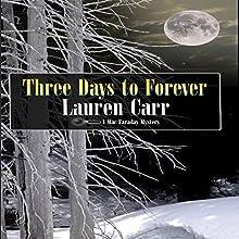 Three Days to Forever: A Mac Faraday Mystery, Book 9 | Livre audio Auteur(s) : Lauren Carr Narrateur(s) : C.J. McAllister