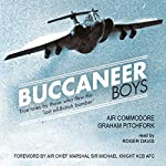 Buccaneer Boys: True Tales by Those Who Flew the 'Last All-British Bomber' | Graham Pitchfork
