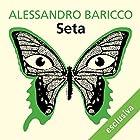 Seta | Livre audio Auteur(s) : Alessandro Baricco Narrateur(s) : Riccardo Bocci