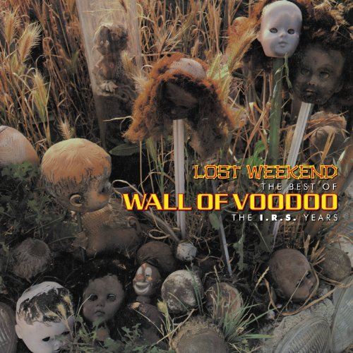 WALL OF VOODOO - Lost Weekend, The Best Of Wall Of Voodoo (The I.r.s. Years) - Zortam Music