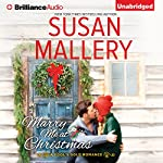 Marry Me at Christmas: Fool's Gold Series, Book 21 | Susan Mallery