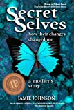img - for Secret Selves: How Their Changes Changed Me book / textbook / text book