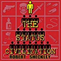 The Status Civilization (       UNABRIDGED) by Robert Sheckley Narrated by Mark Douglas Nelson