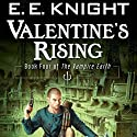 Valentine's Rising: The Vampire Earth, Book 4 (       UNABRIDGED) by E. E. Knight Narrated by Christian Rummel, E. E. Knight