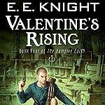 Valentine's Rising: The Vampire Earth, Book 4 | E. E. Knight