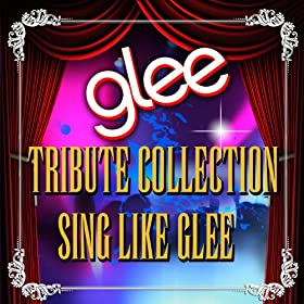 Glee Tribute Collection - Sing Like Glee
