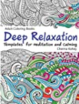 Adult Coloring Book: Deep Relaxation...