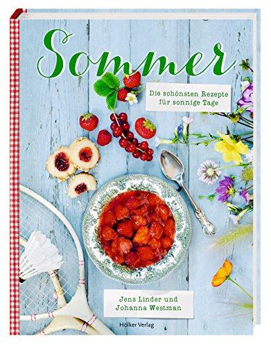 Sommer: Die schönsten Rezepte für sonnige Tage