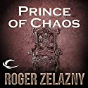 Prince of Chaos: The Chronicles of Amber, Book 10 Audiobook by Roger Zelazny Narrated by Wil Wheaton