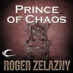 Prince of Chaos: The Chronicles of Amber, Book 10 | [Roger Zelazny]
