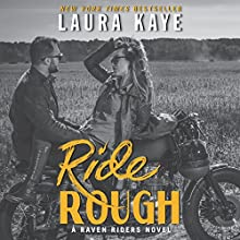 Ride Rough: A Raven Riders Novel Audiobook by Laura Kaye Narrated by Abby Craden