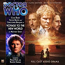Doctor Who - Voyage to the New World Audiobook by Matthew Sweet Narrated by Colin Baker, Trevor Baxter, Christopher Benjamin