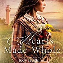 Hearts Made Whole: Beacons of Hope, Book 2 Audiobook by Jody Hedlund Narrated by Becky Doughty