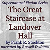 The Great Staircase at Landover Hall: Supernatural Fiction Series