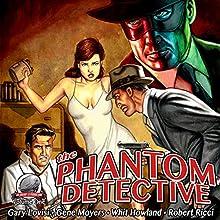 The Phantom Detective, Volume 1 Audiobook by Gary Lovisi, Gene Moyers, Whit Howland, Robert Ricci Narrated by David Gilmore