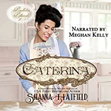 Caterina: Pendleton Petticoats, Book 2 Audiobook by Shanna Hatfield Narrated by Meghan Kelly