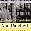 The Patron Saint of Liars (       UNABRIDGED) by Ann Patchett Narrated by Julia Gibson