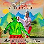 The Princess and the Ogre: Martial Arts Based Nursery Rhymes and Fairy Tales for Children of All Ages | Bill Pottle,Kyra Pottle,Katie Pottle