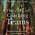 The Art of Coaching Teams: Building Resilient Communities That Transform Schools Hörbuch von Elena Aguilar Gesprochen von: Courtney Patterson