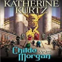 Childe Morgan: Childe Morgan Trilogy, Book 2 Audiobook by Katherine Kurtz Narrated by Nick Sullivan
