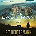 The Last Man (       UNABRIDGED) by P. T. Deutermann Narrated by Christopher Lane