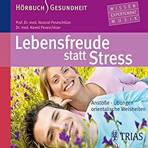 Lebensfreude statt Stress Hörbuch