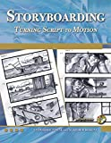 Storyboarding: Turning Script to Motion (Digital Filmmaker Series)