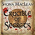 Crucible of Secrets: Alexander Seaton, Book 3 (       UNABRIDGED) by S. G. MacLean Narrated by David Monteath