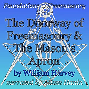 The Doorway of Freemasonry & The Mason's Apron Audiobook