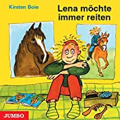 Lena möchte immer reiten   Kirsten Boie