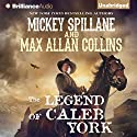 The Legend of Caleb York (       UNABRIDGED) by Mickey Spillane, Max Allan Collins Narrated by Phil Gigante