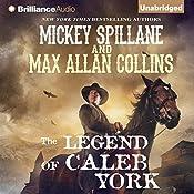 The Legend of Caleb York   Mickey Spillane, Max Allan Collins