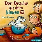Der Drache aus dem blauen Ei | Nina Blazon