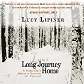 Long Journey Home: A Young Girl's Memoir of Surviving the Holocaust | [Lucy Lipiner]
