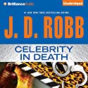 Celebrity in Death: In Death, Book 34 Audiobook by J. D. Robb Narrated by Susan Ericksen