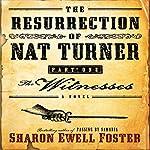 The Resurrection of Nat Turner, Part 1: The Witness | Sharon E. Foster