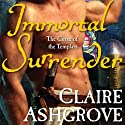 Immortal Surrender: The Curse of the Templars (       UNABRIDGED) by Claire Ashgrove Narrated by Dina Pearlman