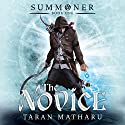 Summoner: The Novice Audiobook by Taran Matharu Narrated by Dominic Thorburn