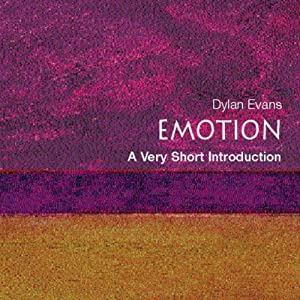 Emotion - The Science of Sentiment: A Very Short Introduction | [Dylan Evans]