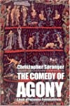 The Comedy of Agony: A Book of Poison...