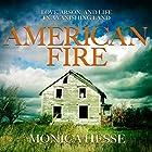 American Fire: Love, Arson, and Life in a Vanishing Land Hörbuch von Monica Hesse Gesprochen von: Tanya Eby