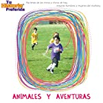 Animales y Aventuras [Adventures with Animals (Texto Completo)] |  Your Story Hour